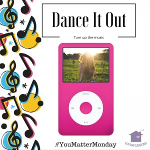 You Matter Monday Challenge #6: Dance It Out