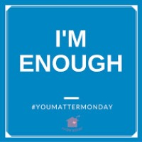 You Matter Monday Challenge #4: I'm Enough
